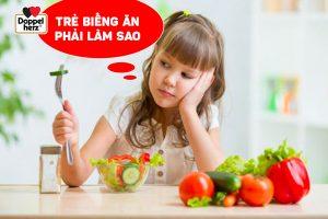 Trẻ biếng ăn phải làm sao là câu hỏi mà nhiều cha mẹ đặt ra