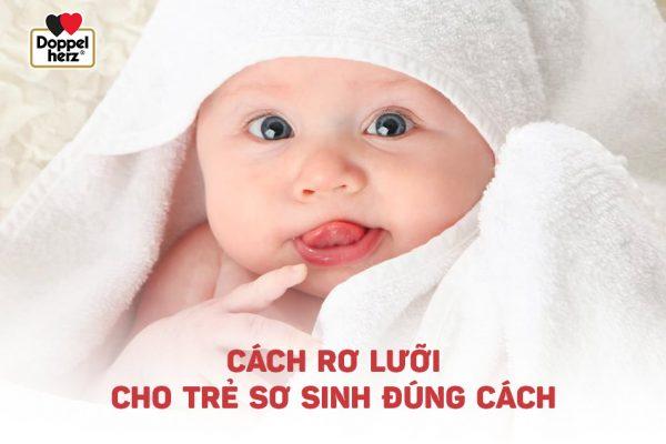 Hướng dẫn cách rơ lưỡi cho trẻ sơ sinh đúng cách