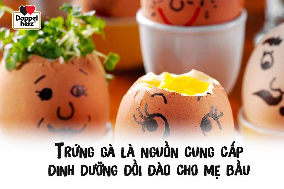 Trứng gà là nguồn cung cấp dinh dưỡng dồi dào cho mẹ bầu