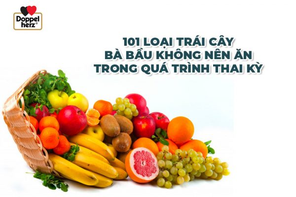 Những loại trái cây bà bầu không nên ăn trogn quá trình thai kỳ
