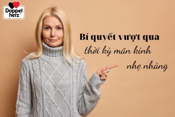 Bí quyết giúp phụ nữ vượt qua thời kỳ mãn kinh nhẹ nhàng